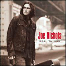 Joe Nichols: 'Real Things' (Universal South Records, 2007)