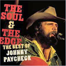 Johnny Paycheck: 'The Soul & The Edge: The Best of Johnny Paycheck' (Epic Records/ Legacy Recordings, 2002)