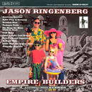 Jason Ringenberg: 'Empire Builders' (Spit & Polish Records, 2004)