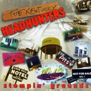 The Kentucky Headhunters: 'Stompin' Grounds' (BNA Records, 1997)