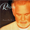 Kenny Rogers: 'Across My Heart' (Magnatone Records, 1997)