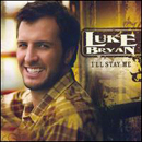 Luke Bryan: 'I'll Stay Me' (Capitol Nashville Records, 2007)