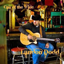 Landon Dodd: 'Call of The Wine' (Heart of Texas Records, 2010)