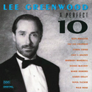 Lee Greenwood: 'A Perfect 10' (Capitol Records, 1991)