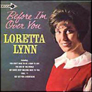Loretta Lynn: 'Before I'm Over You' (Decca Records, 1964)