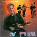 The Larry Stephenson Band (Larry Stephenson, Kristin Scott, Mickey Harris and Booie Beach): 'On Fire' (Pinecastle Records, 1998)