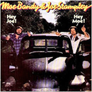 Moe Bandy & Joe Stampley: 'Hey Joe, Hey Moe' (Columbia Records, 1981)