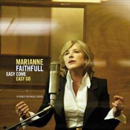 Marianne Faithfull: 'Easy Come, Easy Go' (France: Naive Records, 2008 / United States: Decca Records, 2009 / United Kingdom: Dramatico Records, 2009 / Australia: Shock Records, 2009)