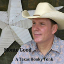 Monte Good: 'A Texas Honky Tonk' (Monte Good Independent Release, 2012)