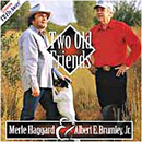 Merle Haggard & Albert Edward Brumley Junior: 'Two Old Friends' (Madacy Records, 2001)