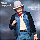 Merle Haggard: 'His Epic Hits: The First 11' (Epic Records, 1984)