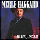 Merle Haggard: 'Blue Jungle' (Curb Records, 1990)