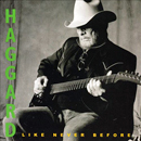 Merle Haggard: 'Like Never Before' (Hag Records, 2003)