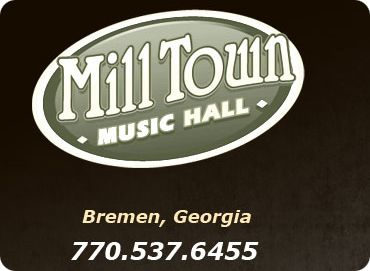 Milltown Music Hall, 1031 Alabama Avenue, P.O. Box 426, Bremen, GA 30110