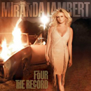 Miranda Lambert: 'Four The Record' (RCA Nashville Records, 2011)