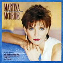Martina McBride: 'The Way That I Am' (RCA Records, 1993)
