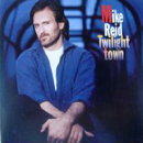 Mike Reid: 'Twilight Town' (Columbia Records, 1992)