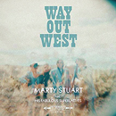 Marty Stuart: 'Way Out West' (Hump Head Country / Wrasse Records, 2017)