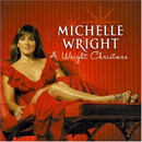 Michelle Wright: 'A Wright Christmas' (Icon Records, 2005)