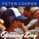 Peter Cooper: 'Opening Day' (Red Beet Records, 2013)