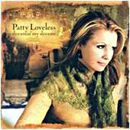 Patty Loveless: 'Dreaming My Dreams' (Epic Records, 2005)