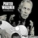 Porter Wagoner: 'Wagonmaster' (ANTI Records, 2007)