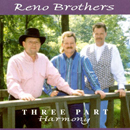 Ronnie Reno & The Reno Brothers (Dale Reno and Don Wayne Reno): 'Three Part Harmony' (Pinecastle Records, 1998)