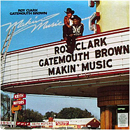 Roy Linwood Clark & Clarence 'Gatemouth' Brown: 'Makin' Music' MCA Records, 1979)