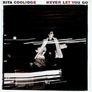 Rita Coolidge: 'Never Let You Go' (A&M Records, 1983)