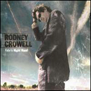 Rodney Crowell: 'Fate's Right Hand' (DMZ / Epic Records, 2003)