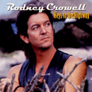 Rodney Crowell: 'Keys to The Highway' (Columbia Records, 1989)
