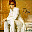 Reba McEntire: 'If You See Him' (MCA Nashville Records, 1998)