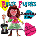 Rosie Flores (featuring Wanda Jackson and Janis Martin): 'Rockabilly Filly' (Hightone Records, 1995)