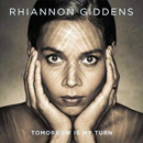 Rhiannon Giddens: 'Tomorrow Is My Turn' (Nonesuch Records, 2015)