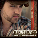 Randy Houser: 'Anything Goes' (Universal South Records, 2008)