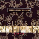 Robin & Linda Williams: 'Visions of Love' (Sugar Hill Records, 2002)