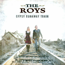 THE ROYS (Lee Roy & Elaine Roy): 'Gypsy Runaway Train' (Rural Rhythm Records, 2013)
