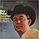 Ray Price: 'Another Bridge to Burn' (Columbia Records, 1966)