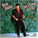 Ricky Skaggs: 'Love's Gonna Get Ya!' (Epic Records, 1986)