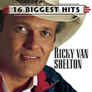 Ricky Van Shelton: '16 Biggest Hits' (Columbia Records, 1999)