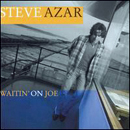 Steve Azar: 'Waitin' on Joe' (Mercury Nashville Records, 2002)