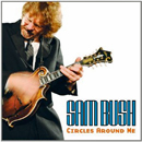 Sam Bush: 'Circles Around Me' (Sugar Hill Records, 2009)