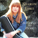 Sharon Cort: 'Highway To Here' (Rose Records, 1995)