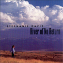 Stephanie Davis: 'River of No Return' (Recluse Records, 1998)
