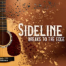 Sideline: 'Breaks To The Edge' (Mountain Home Music Company, 2020)