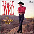 Tracy Byrd: 'No Ordinary Man' (MCA Records, 1994)
