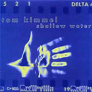Tom Kimmel: 'Shallow Water' (Point Clear Records, 2002)