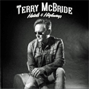 Terry McBride: 'Highways & Hotels' (MV2 Enertainment, 2017)
