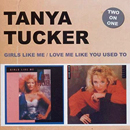 Tanya Tucker: 'Girls Like Me / Love Me Like You Used To' (Hump Head Records, 2010)