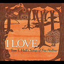 Peter Cooper & Various Artists: 'I Love: Tom T. Hall's Songs of Fox Hollow' (Red Beet Records, 2011)